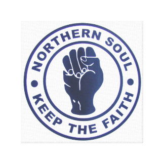 Northern Soul Keep The Faith Slogans & Fist Symbol Canvas Prints
