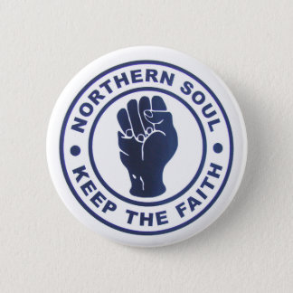 Northern Soul Keep The Faith Slogans & Fist Symbol Pinback Button