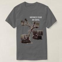 Northwest Crane and Shovel OPERATING ENGINEER T-Shirt