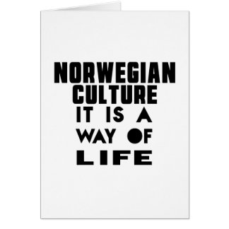 NORWEGIAN CULTURE IT IS A WAY OF LIFE GREETING CARD