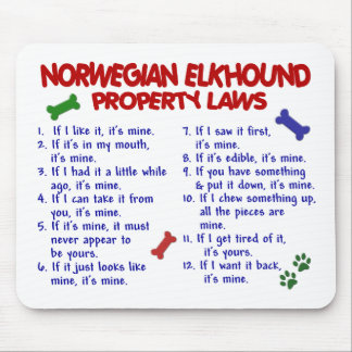 NORWEGIAN ELKHOUND Property Laws 2 Mouse Pad