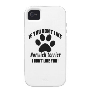 Norwich Terrier Don't Like Designs iPhone 4 Cases