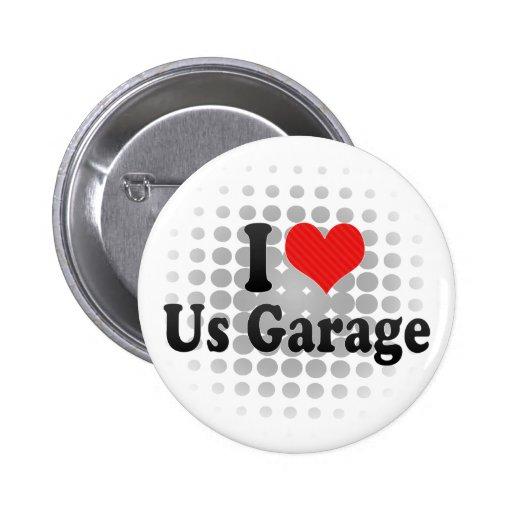 Nos amo garaje pin