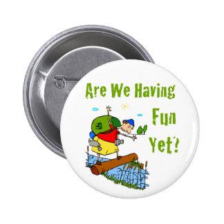 ¿Nos divertimos todavía? Botón Pin Redondo De 2 Pulgadas