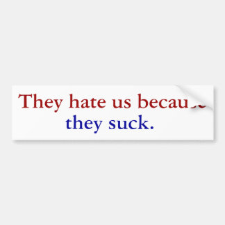 Nos odian porque, chupan etiqueta de parachoque