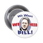 Nos queremos necesitamos el botón de Bill Clinton Pins