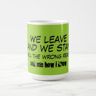 Nos vamos y permanecemos por todas las razones inc taza básica blanca