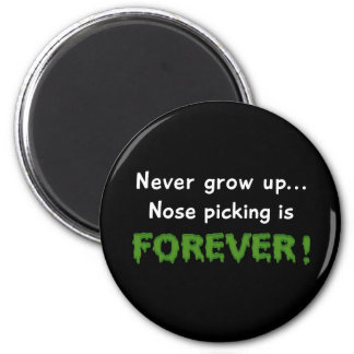 Nose Picking Forever 2 Inch Round Magnet