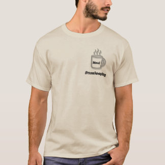 #nosleeping club in Maui T-Shirt