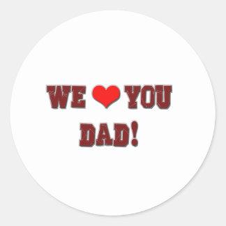 ¡Nosotros corazón (amor) usted papá! Pegatina Redonda