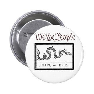 Nosotros la gente… Únase a o muera Pins