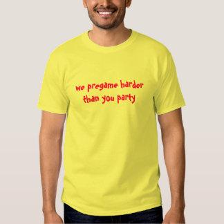 nosotros más duro pregame camisas
