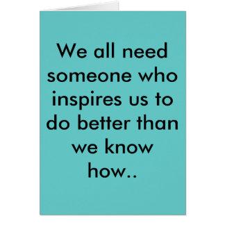 Nosotros toda la necesidad alguien que nos inspira felicitación
