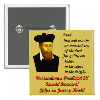 ¡Nostradamus lo predijo! Pin Cuadrada 5 Cm