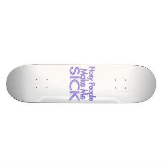 Nosy People Make Me Sick Skateboard Deck