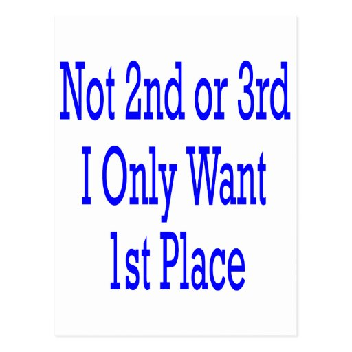 Not 2nd Or 3rd I Only Want 1st Place Postcards
