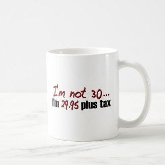 Not 30 $29.95 Plus Tax Classic White Coffee Mug