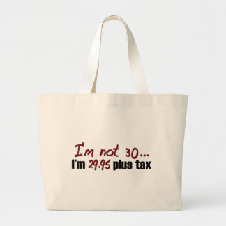 Not 30 $29.95 Plus Tax Large Tote Bag