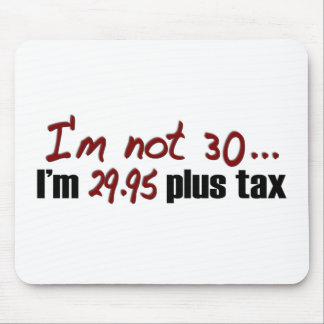 Not 30 $29.95 Plus Tax Mouse Mat