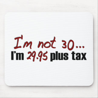 Not 30 $29.95 Plus Tax Mouse Pad