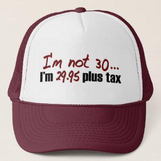 Not 30 $29.95 Plus Tax Trucker Hat