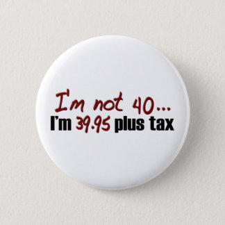 Not 40 $39.95 Plus Tax Button