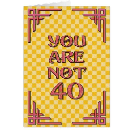 Not 40 Birthday Card
