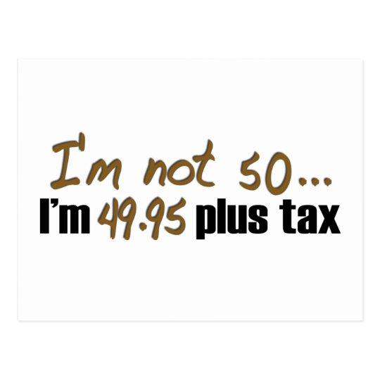 Not 50 $49.95 Plus Tax Postcard