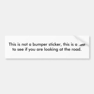 Not a bumper sticker car bumper sticker