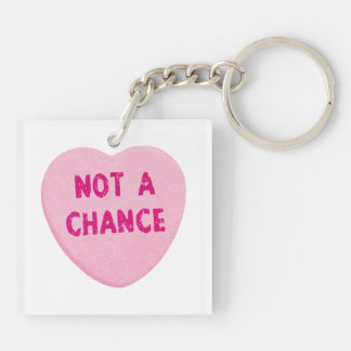 Not A Chance Valentine's Day Heart Double-Sided Square Acrylic Keychain