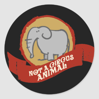 Not a circus animal classic round sticker