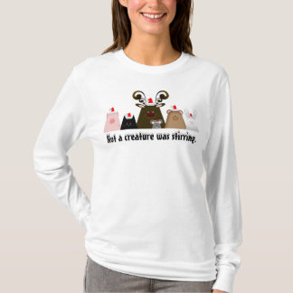 Not a creature was stirring Christmas Shirt