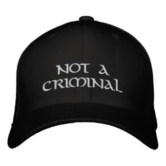 NOT  A CRIMINAL HAT EMBROIDERED HAT