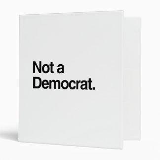 NOT A DEMOCRAT png Vinyl Binder