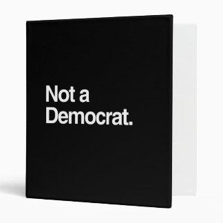NOT A DEMOCRAT png 3 Ring Binder