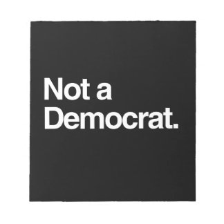NOT A DEMOCRAT png Memo Note Pad