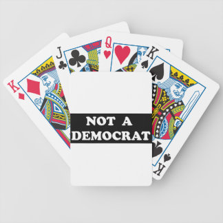 Not a Democrat (round, white text) Bicycle Playing Cards