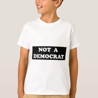 Not a Democrat (round, white text) T-Shirt
