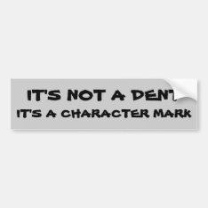 Not A Dent, Character Mark Bumper Sticker at Zazzle