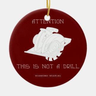 Not A Drill Ceramic Ornament