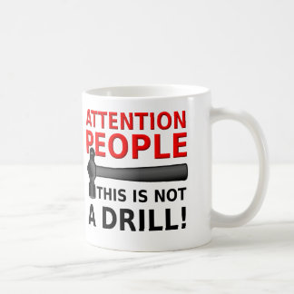 Not A Drill Funny Mug Humor