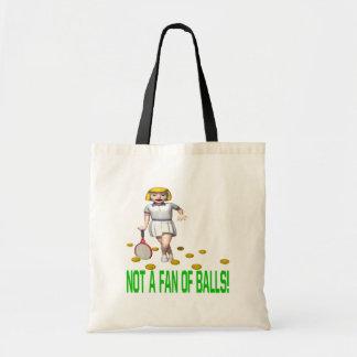 Not A Fan Of Balls Bag