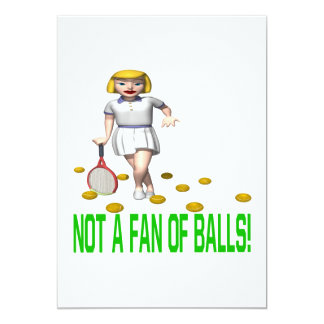 Not A Fan Of Balls Card