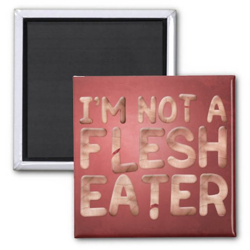 Not a Flesh Eater 2 Inch Square Magnet