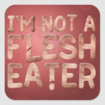 Not a Flesh Eater Stickers