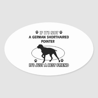 Not a german shorthaired pointer oval sticker
