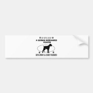 Not a german wirehaired pointer bumper sticker