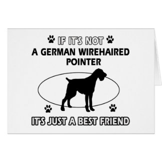 Not a german wirehaired pointer greeting cards