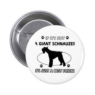 Not a GIANT SCHNAUZER Pin