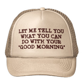 Not A Good Morning Grumpy Person Trucker Hat